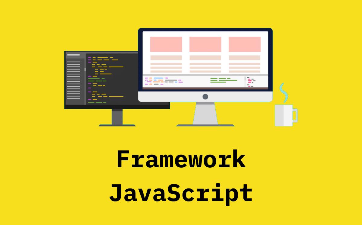 18 Framework JavaScript (e Librerie): Scopri i Migliori Framework JS